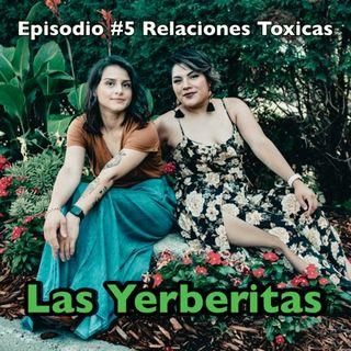 Episodio #5 Las Yerberitas (RELACIONES TOXICAS)