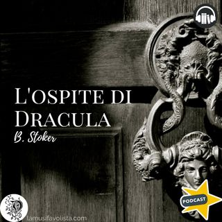 L'OSPITE DI DRACULA • B. Stoker ☎ Audioracconto  ☎ Storie per Notti Insonni  ☎