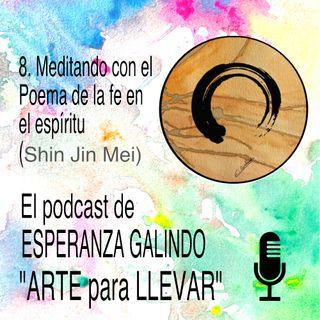 008. Meditando con el Poema de la fe en el espíritu (Shin Jin Mei)