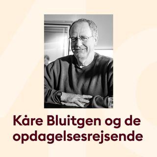 De opdagede verden med Kåre Bluitgen