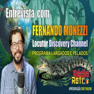 Entrevista: Fernando Monezzi - Narrador Largados e Pelados - Discovery