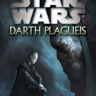 Darth Plagueis - SW Book Club 2