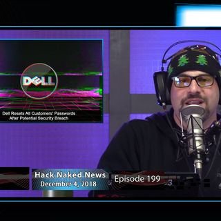 Hack Naked News #199 - December 4, 2018
