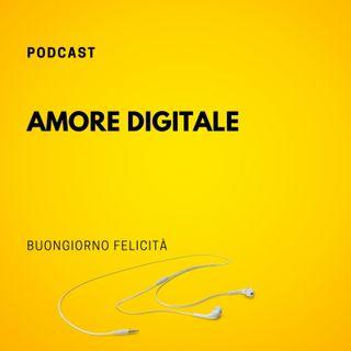 #736 - Amore digitale | Buongiorno Felicità