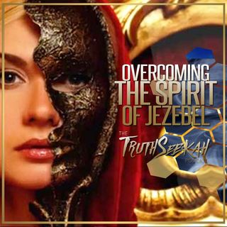 Overcoming The Spirit of Jezebel | TruthSeekah & Michael Basham