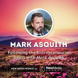 Mark Asquith: Following the Entrepreneurial Spirit