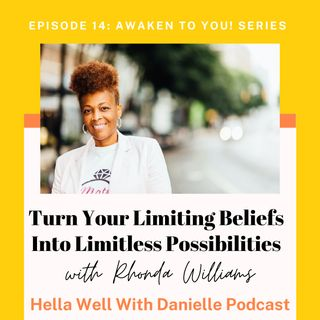 EP 14: Turn Your Limiting Beliefs Into Limitless Possibilities
