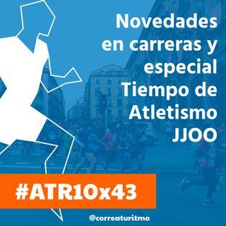 ATR 10x43 - Novedades en carreras y especial Tiempo de Atletismo JJOO