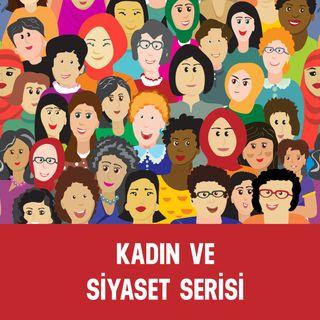Kadın ve Siyaset Serisi