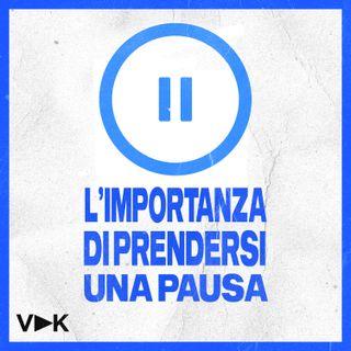 #11 L'Importanza di Prendersi una Pausa - Il Podcast del Videomaker