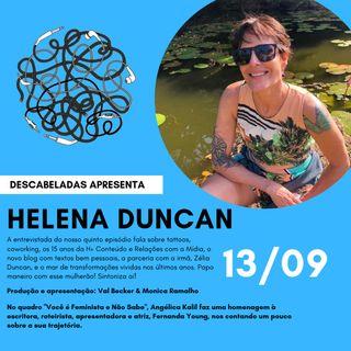 Ep.#5 - Helena Duncan - Transformação