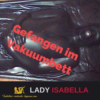 """""""Gefangen im Vakuumbett"""" Hörprobe - by Lady Isabella"""