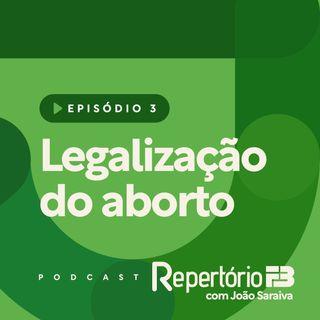 Repertório FB 003 - Legalização do aborto