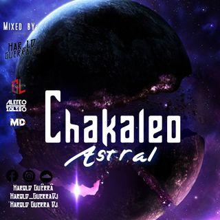 Chakaleo Astral [Harold GuerraDj✪]