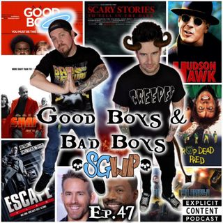 Ep 47 - Good Boys and Bad Boys