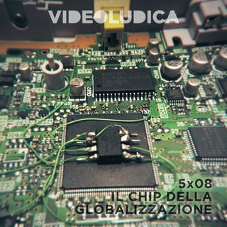 VL 5x08: Il Chip della Globalizzazione