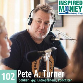 102: From Combat Zones to Entrepreneurship with Army Spy Pete A. Turner