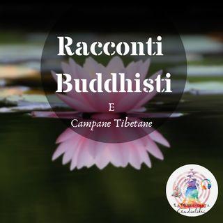 Racconti Buddhisti e Campane TIbetane 🎵