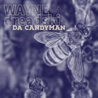 Wayne Dreadski_Da CandyMan