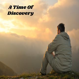 A Time Of Discovery