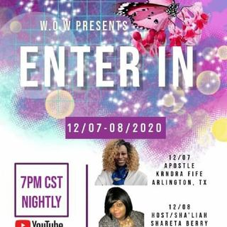 Women Of The World Women's Ministry Theme: ENTER In Apostle Kendra Fife From Arlington Texas