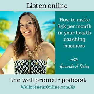 {e83} How to make $5k per month in your health coaching business