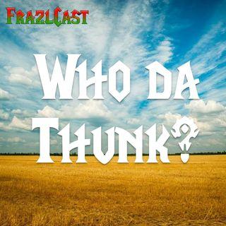 FC 085: Who da Thunk?