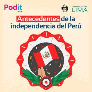 Especial Rumbo al Bicentenario | Antecedentes de la independencia del Perú