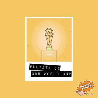 Puntata 33 - QdR World Cup
