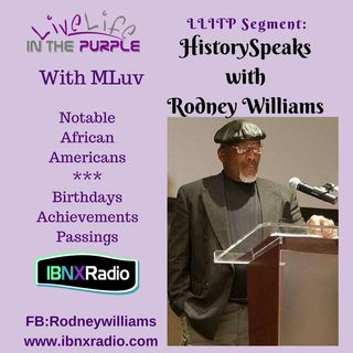 History Speaks Segment - African American History, Birthdays, Notable Achievements, Passings