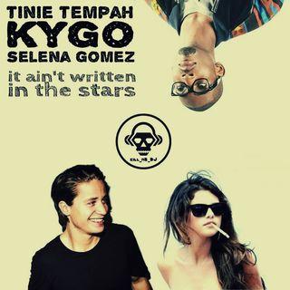 Kill_mR_DJ - It Ain't Written In The Stars (Tinie Tempah VS Kygo & Selena Gomez)