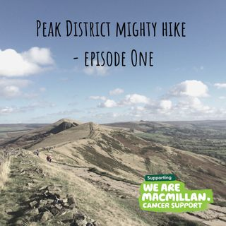 The Macmillan Peak District Mighty Hike - Episode One