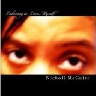 Laboring to Love Myself a book by Author Nicholl McGuire