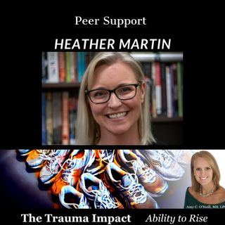 Trauma Impact - Peer Support with Heather Martin