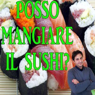 Episodio 91 - Mangiare il Sushi! Ottimo alimento oppure moda del momento?