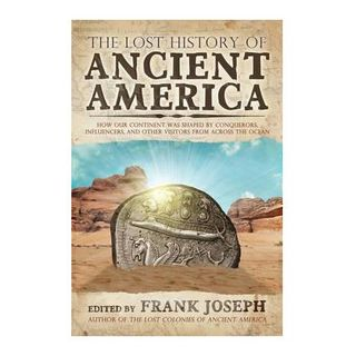 Frank Joseph: The Lost History of Ancient America