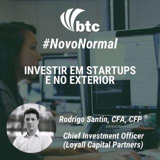 Investir em Startups e no Exterior com Rodrigo Santin (CIO Loyall Capital) | Papo BTC