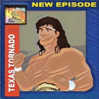 Episode Forty Six - Texas Tornado