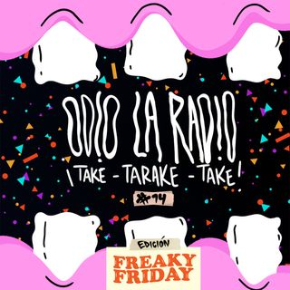 Odio la Radio - Take Tarake Take