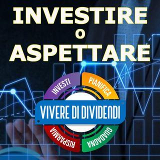 INVESTIRE O ASPETTARE?