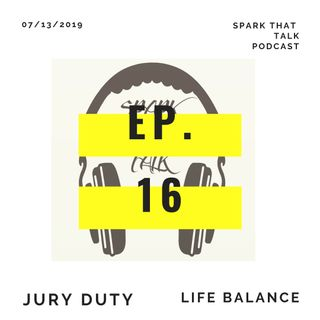 Episode 16: Jury Duty and Life Balance