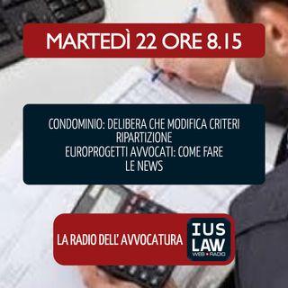 CONDOMINIO - DELIBERA MODIFICA CRITERI RIPARTIZIONE | EUROPROGETTAZIONE - VADEMECUM - Martedì 22 Maggio 2018  #Svegliatiavvocatura