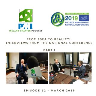 Ireland Chapter PMI Podcast | Episode 12 | National Conference Review - Part 1