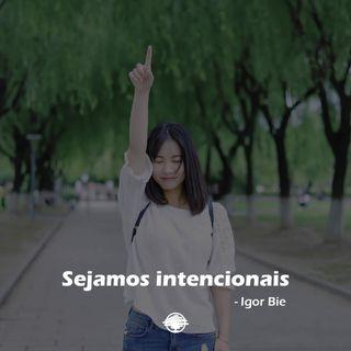 Sejamos Intencionais