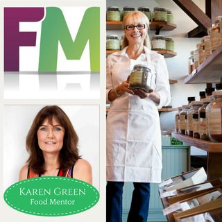 Starting and Growing Your Food Business, With Karen Green The Food Mentor