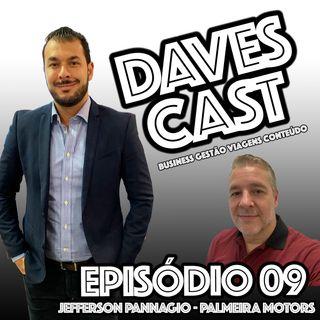 DAVESCAST EPISODIO 09 - BATE PAPO COM JEFFERSON PANNAGIO DA PALMEIRA MOTORS