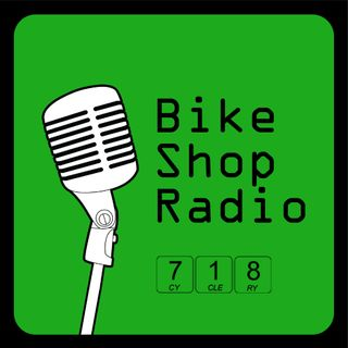 Bike Shop Radio: Episode 07