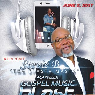 Stevie B's Acappella Gospel Music Blast - Episode 31