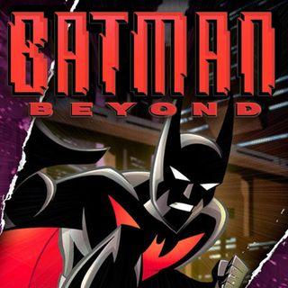 Ep 127 - Successors, Sidekicks, and Batman Beyond