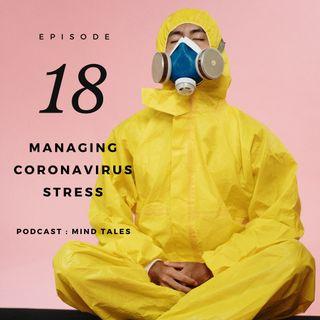 Episode 18 - Managing Corona virus stress